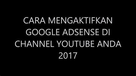 adsense untuk youtube cara mendaftar mengaktifkan google adsense untuk akun
