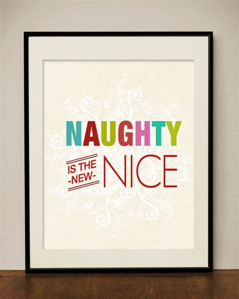 images of naughty christmas quotes christmas quote naughty is the new nice printable