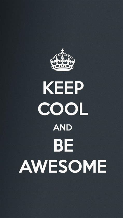 wallpaper for iphone keep calm be awesome cool iphone wallpapers