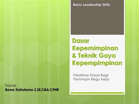 Dasar Dasar Kepemimpinan Administrasi dasar kepemimpinan basic leadership