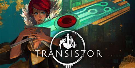 transistor xbox one transistor walkthrough
