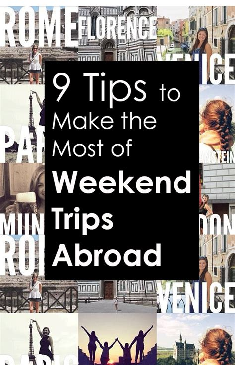 Tips To Make The Most Of Your Day by 9 Tips To Make The Most Of Weekend Trips Abroad Society19