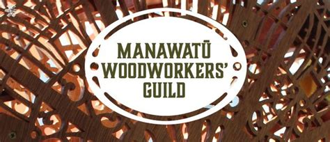 woodworkers guild manawatū woodworkers guild palmerston nzherald