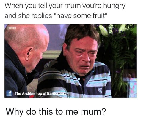 Your And You Re Meme - when you tell your mum you re hungry and she replies have