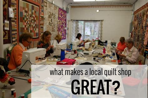 Quilt Shop Locator by What Makes A Local Quilt Shop Great Whileshenaps