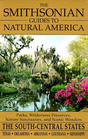 the smithsonian guides to natural america the south central states texas oklahoma arkansas louisiana mississippi ebook kcneeds on amazon com marketplace sellerratings com