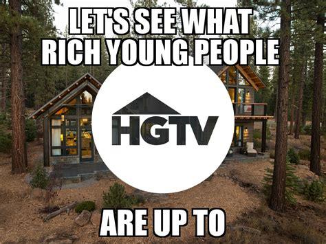 Hgtv Memes - everything on hgtv beheading boredom