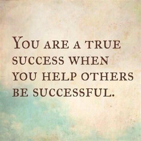 helping others quotes true success helping others quotes quotesgram