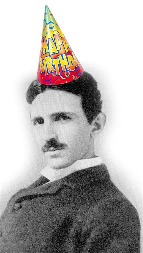 When Is Nikola Tesla Birthday Pin By Universal Revelations On Ancient Civilizations