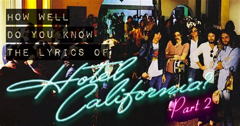 How Well Do You These Hotels by How Well Do You The Lyrics Of Hotel California