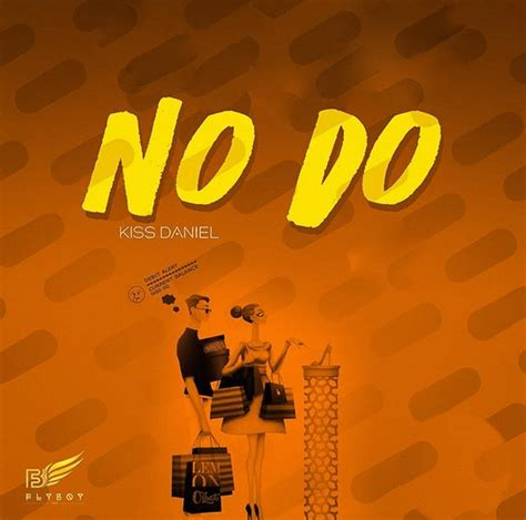 Song Of The Week No Do By Kiss Daniel Connect Nigeria | song of the week no do by kiss daniel connect nigeria