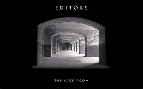 Back Room by The Back Room Turns 10 Re Evaluating The Editors Debut