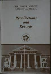 Columbus County Records Columbus County Carolina Recollections And Records 1980 Edition Open Library