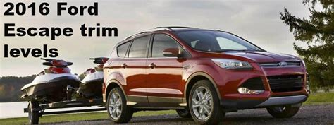 ford escape trim levels see the 2016 ford escape trim levels available in canada