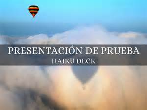 presentation software that inspires haiku deck presentaci 211 n de prueba by usuarioprueba125
