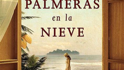 libro palmeras en la nieve palmeras en la nieve de luz galb 225 s arealibros