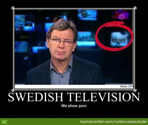 Sexest Memes - super sexy swedish news by notarussiandude meme center