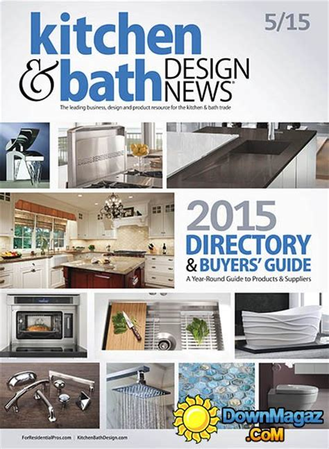 kitchen bath design news kitchen bath design news may 2015 187 download pdf