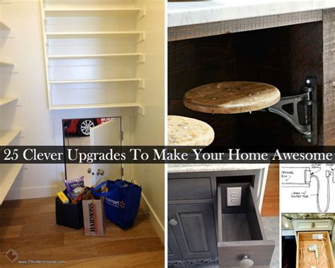 make your home 25 simple clever upgrades to make your home extremely