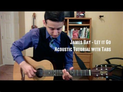 guitar tutorial james bay james bay let it go guitar lesson tutorial with tabs