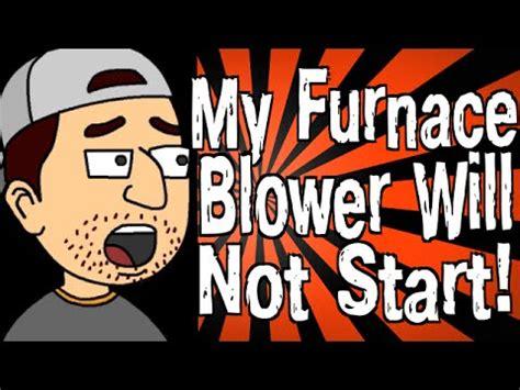 furnace fan not my furnace blower will not start
