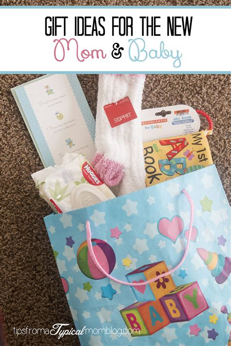 gift ideas mom gift ideas for the new mom and baby tips from a typical mom