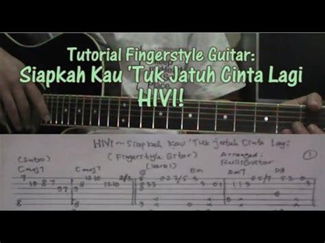 tutorial belajar fingerstyle guitar tutorial siapkah kau tuk jatuh cinta lagi on fingerstyle