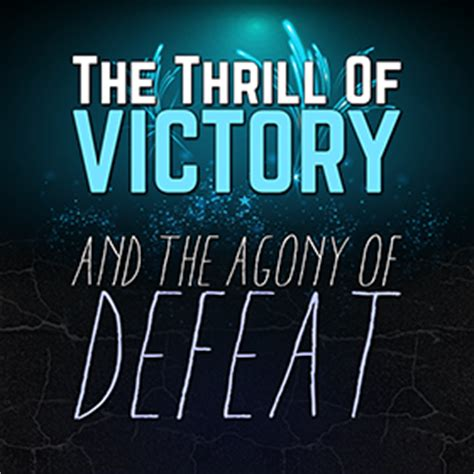 The Thrill Of Victory the thrill of victory and the agony of defeat tv the of words