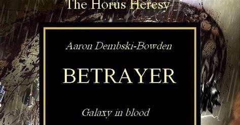 Betrayer Horus Heresy heresy30k the horus heresy the horus heresy betrayer