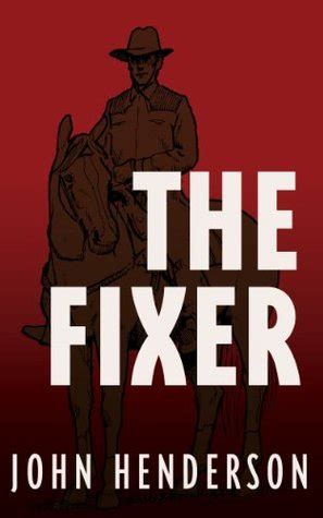 fixer book the fixer by henderson reviews discussion bookclubs lists
