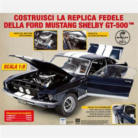 costruisci la leggendaria ford mustang shelby gt 500