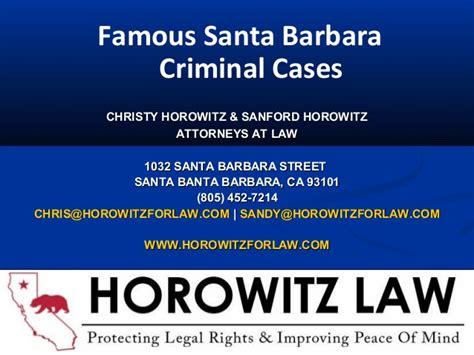 Santa Barbara Criminal Search Santa Barbara Criminal Cases Horowitz For