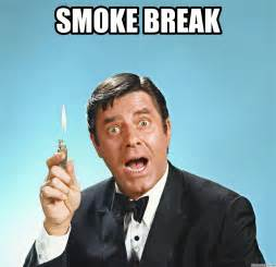 Smoker Meme - smoke break