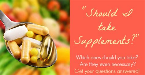 necessary supplements to take with should i take supplements primally inspired