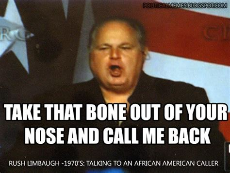 Rush Meme - rush limbaugh racist quotes quotesgram