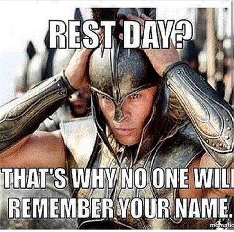 Gym Rest Day Meme - rest day thats why no one will remember your name