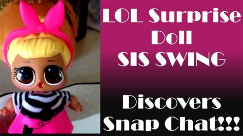swing chat lol surprise doll sis swing discovers snap chat youtube