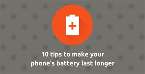 10 Tips On How To Get His Phone Number by 10 Tips To Make Your Phone S Battery Last Longer Droidviews