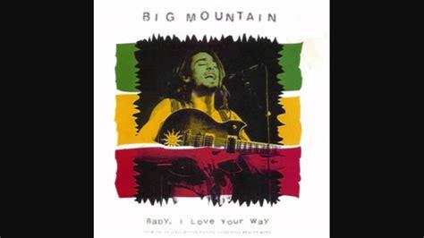 baby i your way baby i your way mix big mountain hd