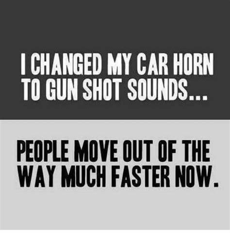 Change Car Horn Sound by I Changed Mycar Horn To Gun Sounds Move Out Of