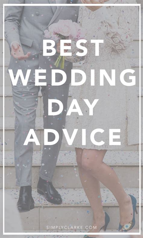 Wedding Day Advice by Best Wedding Day Advice Simply Clarke