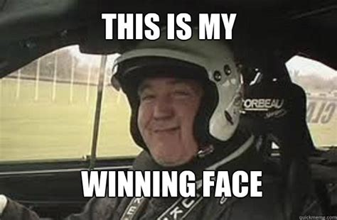 Winning Meme - this my jeremy clarkson winning face