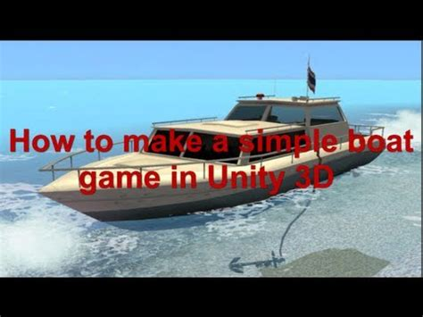 how to make simple boat game in unity 3d youtube - How To Make A Boat Game In Unity