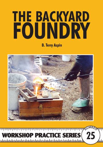 foundry pattern making books the backyard foundry special interest model books