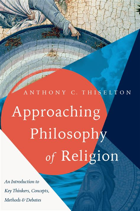 approaching philosophy of religion an introduction to key thinkers concepts methods and debates books intervarsity press