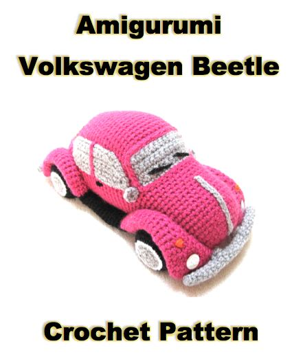 crochet pattern vw beetle crochet vw beetle amigurumi pattern crochet news