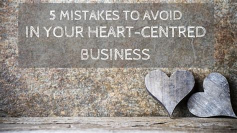 Mba Mistakes To Avoid by 5 Mistakes To Avoid In Your Centred Business