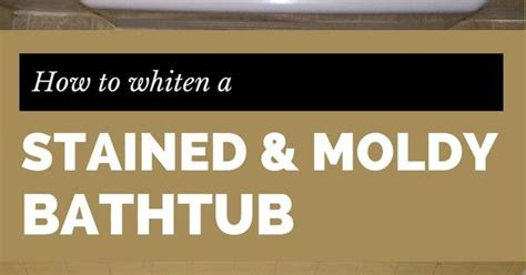 how to bleach bathtub how to whiten a stained and moldy bathtub cleaning