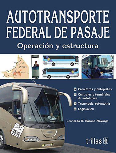 libro passenger leer libro autotransporte federal de pasaje federal motor carrier passenger operaci 243 n y