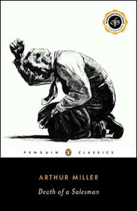 themes in death of a salesman by arthur miller loading up on penguin classics npr